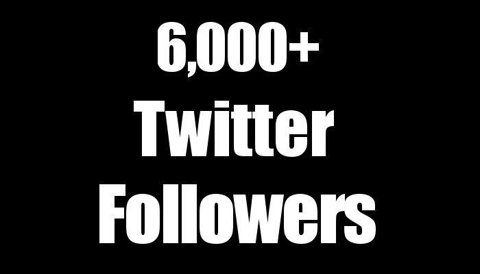 6,000 Followers on Twitter